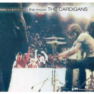 'First Band On The Moon' by The Cardigans