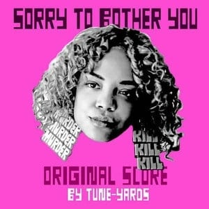 'Sorry To Bother You (Original Score)' by Tune-Yards