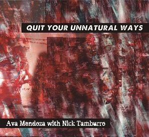 Quit Your Unnatural Ways by Ava Mendoza with Nick Tamburro