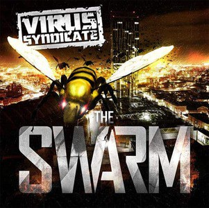 'The Swarm' by Virus Syndicate