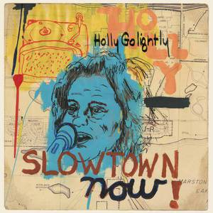 'Slowtown Now!' by Holly Golightly