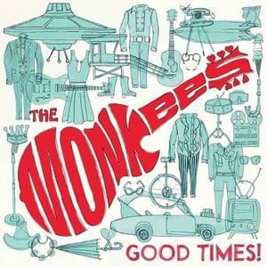 'Good Times!' by The Monkees