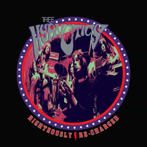 'Righteously Recharged' by Thee Hypnotics