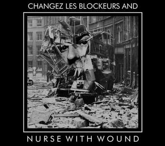 'NWW Play Changez Les Blockeurs' by Nurse With Wound