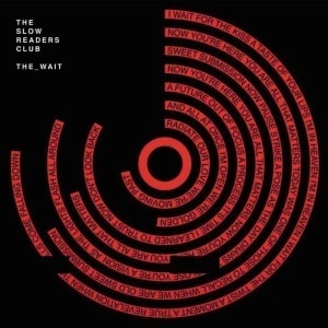 'The Wait' by The Slow Readers Club