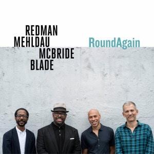 'RoundAgain' by Joshua Redman, Brad Mehldau, Christian McBride & Brian Blade