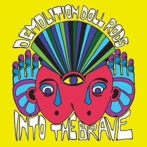 'Into The Brave' by Demolition Doll Rods
