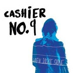 When Jackie Shone by Cashier No. 9