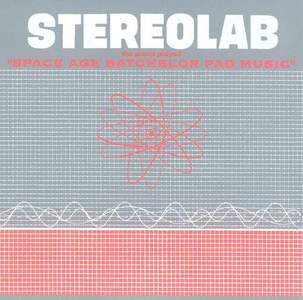 'The Groop Played Space Age Batchelor Pad Music' by Stereolab