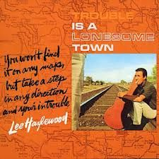 'Trouble Is A Lonesome Town' by Lee Hazlewood
