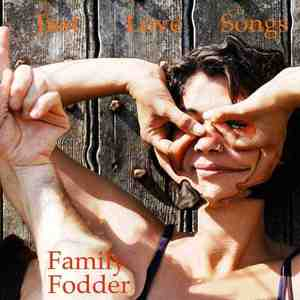 'Just Love Songs' by Family Fodder