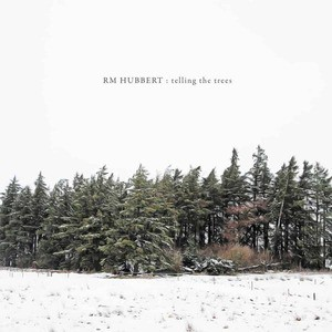 'Telling The Trees' by RM Hubbert