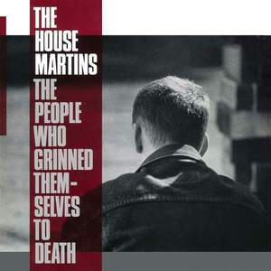 'The People Who Grinned Themselves To Death' by The Housemartins