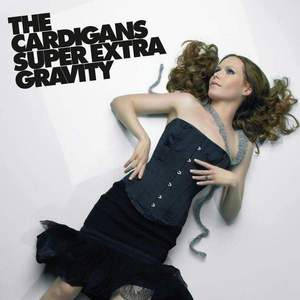 'Super Extra Gravity' by The Cardigans