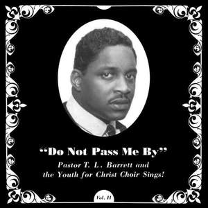 'Do Not Pass Me By Vol. II' by Pastor T.L. Barrett and The Youth For Christ Choir