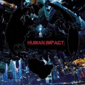 'Human Impact' by Human Impact