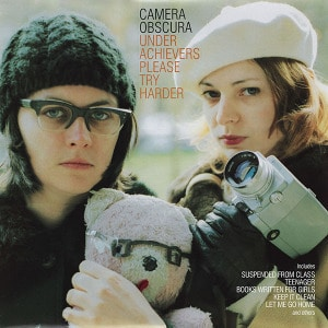 'Under Achievers Please Try Harder' by Camera Obscura