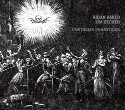 Fantasma Parastasie by Aidan Baker & Tim Hecker