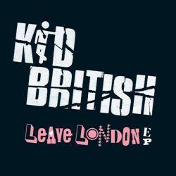 Leave London EP by Kid British
