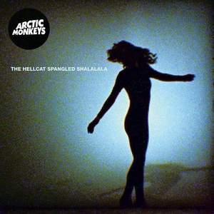 'The Hellcat Spangled Shalalala' by Arctic Monkeys