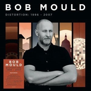 'Distortion: 1996-2007' by Bob Mould