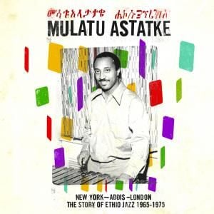 'New York – Addis – London: The Story of Ethio Jazz 1965-1975' by Mulatu Astatke