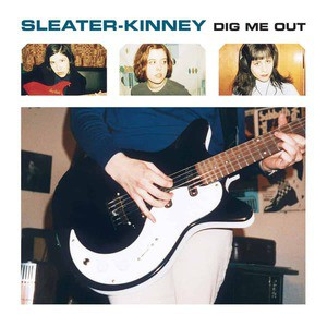 'Dig Me Out' by Sleater-Kinney
