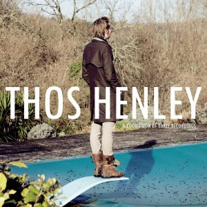 'A Collection Of Early Recordings' by Thos Henley