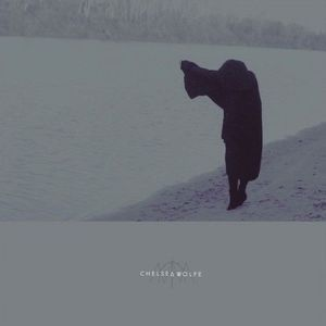 'The Grime and The Glow' by Chelsea Wolfe