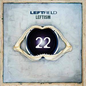 'Leftism 22' by Leftfield