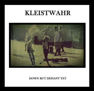 'Down But Defiant Yet' by Kleistwahr