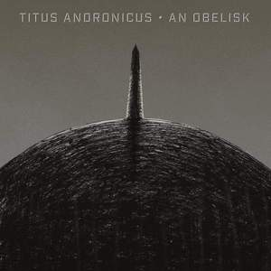 'An Obelisk' by Titus Andronicus