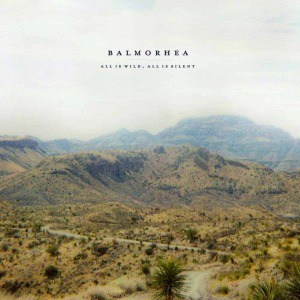 'All is Wild, All is Silent' by Balmorhea