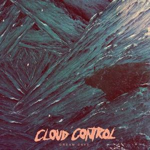 'Dream Cave' by Cloud Control