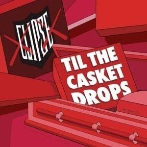 'Til The Casket Drops' by Clipse