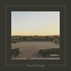 'The Black Hole Understands' by Cloud Nothings