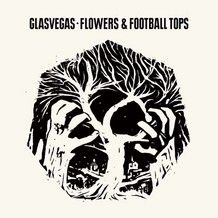 Flowers and Football Tops/ Polmont On My Mind by Glasvegas