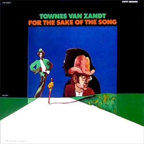 'For The Sake Of The Song' by Townes Van Zandt