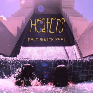 'Holy Water Pool' by Heaters