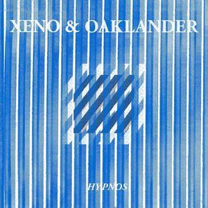 'Hypnos' by Xeno & Oaklander