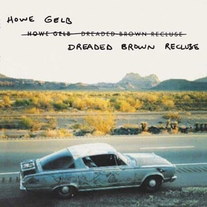 'Dreaded Brown Recluse' by Howe Gelb