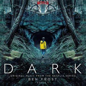 'Dark: Cycle 1 (Original Music From The Netflix Series)' by Ben Frost