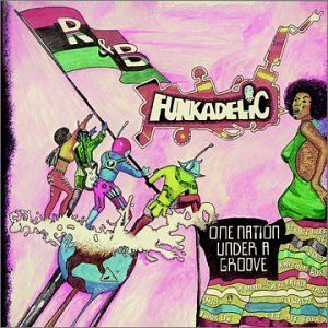'One Nation Under A Groove' by Funkadelic