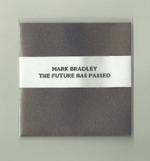 The Future Has Passed by Mark Bradley