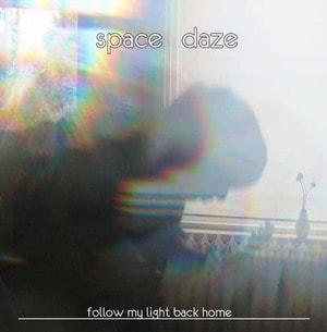 'Follow My Light Back Home' by Space Daze