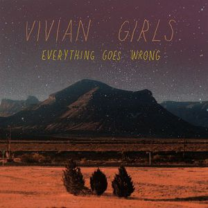 'Everything Goes Wrong' by Vivian Girls