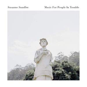 'Music For People In Trouble' by Susanne Sundfør