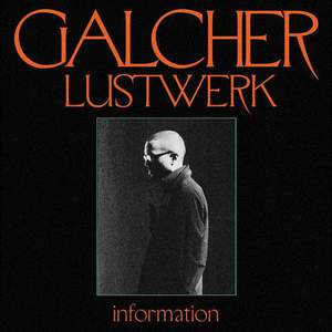 'Information' by Galcher Lustwerk