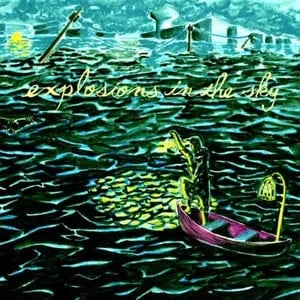 'All Of A Sudden I Miss Everyone' by Explosions In The Sky