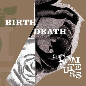 'Birth/Death' by The Computers